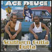 Southern Gutta Butta by Ace Deuce