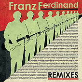 Play & Download Remixes by Franz Ferdinand | Napster