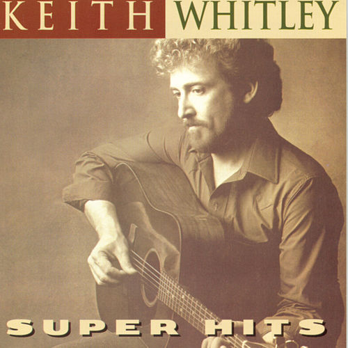 Play & Download Super Hits by Keith Whitley | Napster