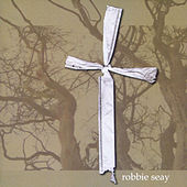 Play & Download Robbie Seay by Robbie Seay | Napster