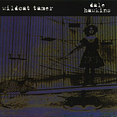 Play & Download Wildcat Tamer by Dale Hawkins | Napster