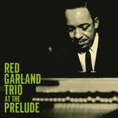 Play & Download At The Prelude by Red Garland Trio | Napster