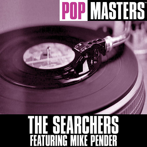 Pop Masters: The Searchers Featuring Mike Pender by The Searchers