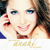 Una Rebelde En Solitario by Anahi