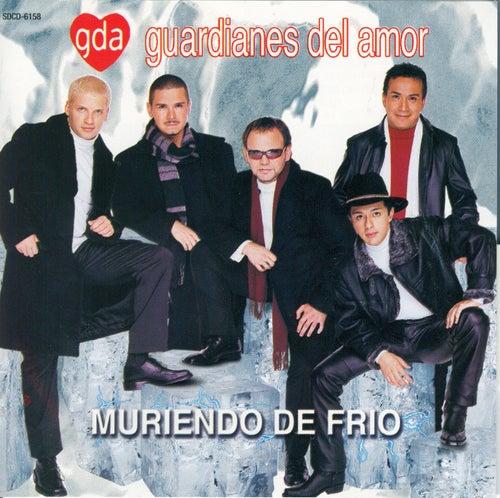 Play & Download Muriendo De Frio by Guardianes Del Amor | Napster