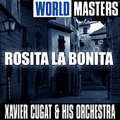Play & Download World Masters (Rosita La Bonita) by Xavier Cugat | Napster