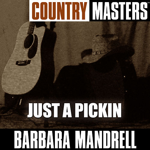 Play & Download Country Masters: Just A Pickin by Barbara Mandrell | Napster