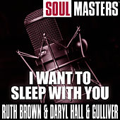 Soul Masters: I Want To Sleep With You by Ruth Brown