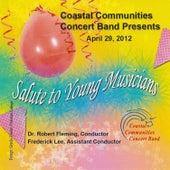 Coastal Communities Concert Band - Salute to Young Musicians 2012 by Coastal Communities Concert Band