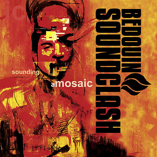 Play & Download Sounding A Mosaic by Bedouin Soundclash | Napster
