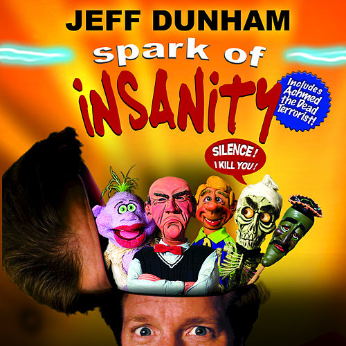 Play & Download Spark Of Insanity by Jeff Dunham | Napster