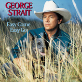 Easy Come, Easy Go by George Strait