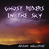Play & Download Ghost Riders in the Sky by Mason Williams | Napster