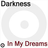 In My Dreams by Darkness