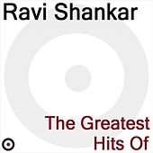 Play & Download The Greatest Hits of by Ravi Shankar | Napster