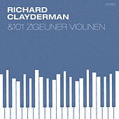 Richard Clayderman and 101 Zigeuner Violinen by Richard Clayderman