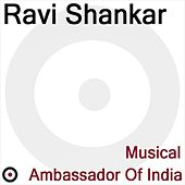 Play & Download Musical Ambassador of India by Ravi Shankar | Napster