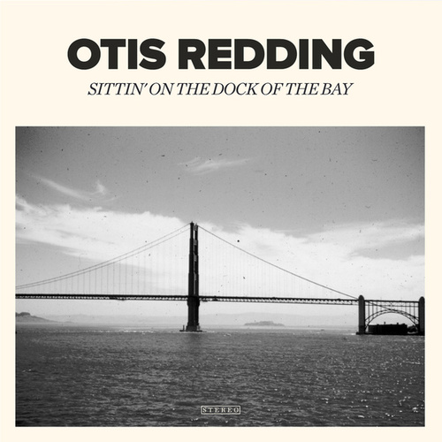 Sittin' On the Dock of the Bay by Otis Redding