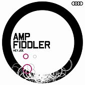 Play & Download Hey Joe by Amp Fiddler | Napster