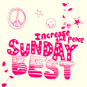Sunday Best Sampler Vol. 3 : Increase The Peace by Various Artists