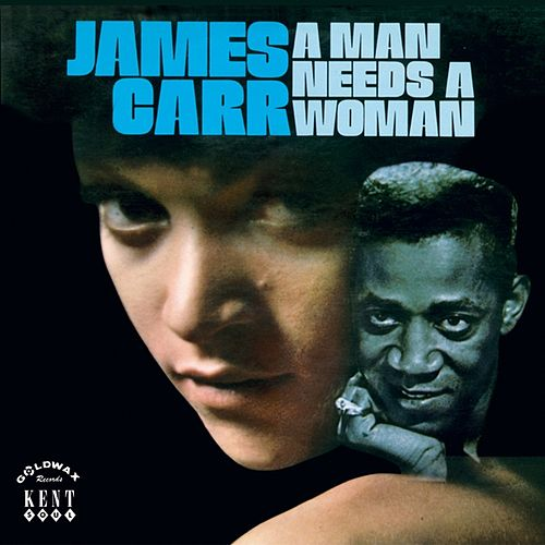 A Man Needs A Woman von James Carr