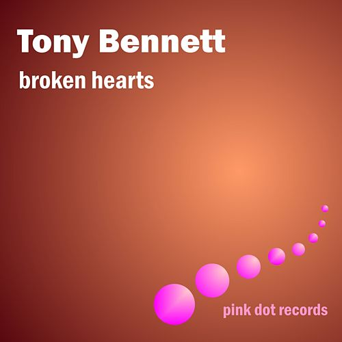 Broken Hearts by Tony Bennett