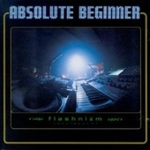 Play & Download Flashnizm by Absolute Beginner | Napster