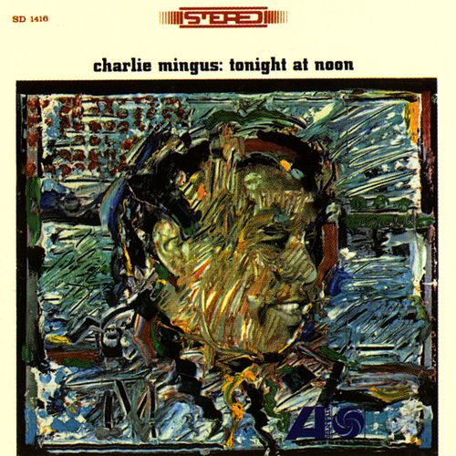 Play & Download Tonight At Noon by Charles Mingus | Napster