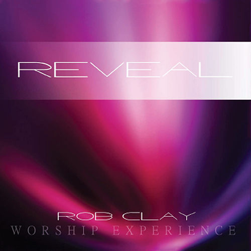 Play & Download Reveal by Rob Clay | Napster