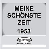 Play & Download Meine schönste Zeit 1953 by Various Artists | Napster