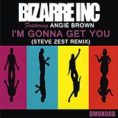 Play & Download Bizarre Inc - I'm Gonna Get You (Steve Zest Remix) by Bizarre Inc. | Napster