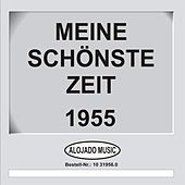 Play & Download Meine schönste Zeit 1955 by Various Artists | Napster