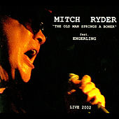 The Old Man Springs a Boner (Live 2002) by Mitch Ryder