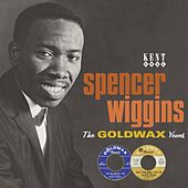 Play & Download The Goldwax Years by Spencer Wiggins | Napster