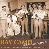 Play & Download The Memory Lingers On - Remembering Jesse James And All The Boys by Ray Campi | Napster