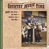 Country Music Time with Eddy Arnold, Carl Smith, Johnnie & Jack, Kitty Wells by Various Artists