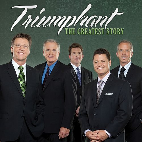 The Greatest Story by Triumphant Quartet