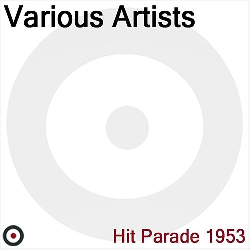 Play & Download Hit Parade 1953 by Various Artists | Napster