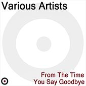 From The Time You Say Goodbye by Various Artists