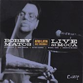 Play & Download Live At M.O.C.A. by Bobby Matos | Napster