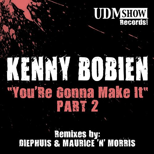 Play & Download You're Gonna Make It, Pt. 2 by Kenny Bobien | Napster