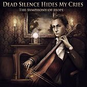 Play & Download The Symphony of Hope by DEAD SILENCE HIDES MY CRIES | Napster