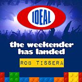 The Weekender Has Landed - Mixed By Rob Tissera - EP by Various Artists