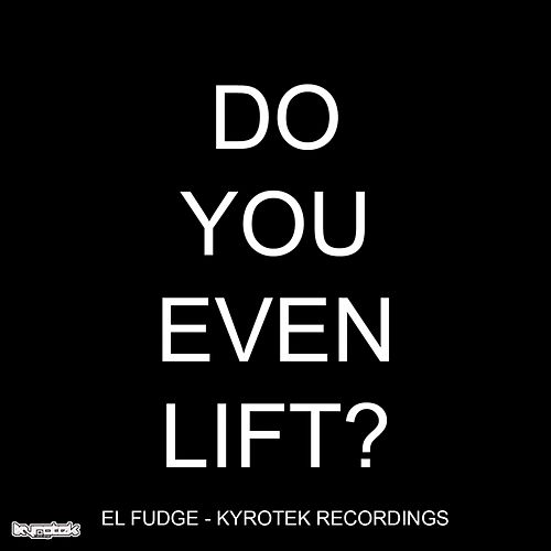 Play & Download Do You Even Lift? by Fudge | Napster