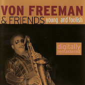 Play & Download Young And Foolish by Von Freeman | Napster