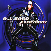 Play & Download Everybody by DJ Bobo | Napster