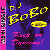 Play & Download Keep On Dancing! by DJ Bobo | Napster