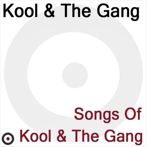Songs of Kool & The Gang by Kool & the Gang