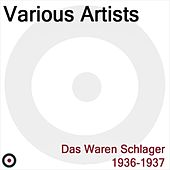 Das waren Schlager 1936, 1937 by Various Artists