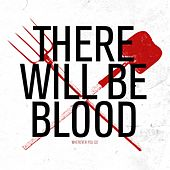Wherever You Go by There Will Be Blood